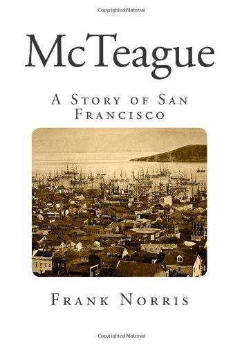 McTeague: A Story of San Francisco