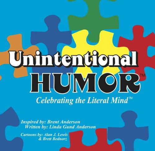Unintentional Humor Celebrating the Literal Mind