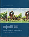San Juan Hill 1898: America's Emergence as a World Power (Praeger Illustrated Military History) (0275984567) by Konstam, Angus