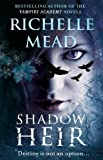 Richelle Mead Shadow Heir (Dark Swan 4)