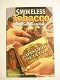 Smokeless Tobacco: A Deadly Addiction