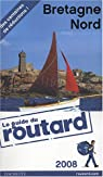 Guide du routard. Bretagne Nord. 2008