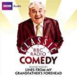 Ronnie Barker's Lines from My Grandfather's Forehead (Classic BBC Radio Comedy)by Ronnie Barker