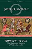 img - for Romance of the Grail: The Magic and Mystery of Arthurian Myth (The Collected Works of Joseph Campbell) book / textbook / text book