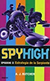 Spyhigh Episodio 3: Estrategia de La Serpiente (Spanish Edition)