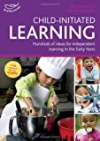 Child-initiated Learning: Hundreds of Ideas for Independent Learning in the Early Years (Practitioners' Guides) (1408194112) by Bayley, Ros
