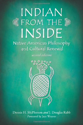 Indian from the Inside: Native American Philosophy and...