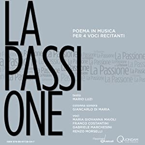 La Passione: Poema in musica per 4 voci recitanti [The Passion: A Poem with Music and 4 Reciting Voices] Audiobook