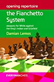 Opening Repertoire: The Fianchetto System: Weapons for White against the King's Indian and Gr�nfeld (English Edition)