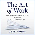 The Art of Work by Jeff Goins on Audible