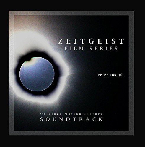 Original album cover of Zeitgeist Film Series (Original Motion Picture Soundtrack) by Peter Joseph