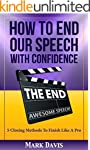 How To End our Speech with Confidence...