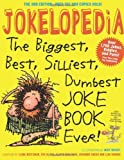 img - for Jokelopedia, Third Edition: The Biggest, Best, Silliest, Dumbest Joke Book Ever! by Blank, Eva, Benjamin, Alison, Green, Rosanne, Weitzman, Ilan (2013) Paperback book / textbook / text book
