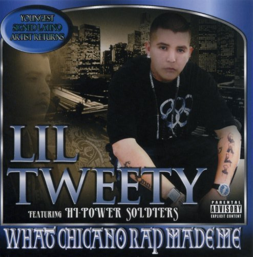 What Chicano Rap Made Me by Lil Tweety (2010-03-23) (Chicano Rap Lil Tweety compare prices)