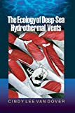 Cindy Lee Van Dover The Ecology of Deep-Sea Hydrothermal Vents
