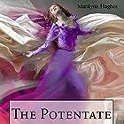 The Potentate: An Out-of-Body Travel Book: The Solitary Series, Volume 3 (       ungekürzt) von Marilynn Hughes Gesprochen von: Rebecca Bedford