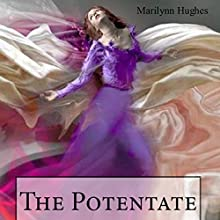 The Potentate: An Out-of-Body Travel Book: The Solitary Series, Volume 3 (       UNABRIDGED) by Marilynn Hughes Narrated by Rebecca Bedford