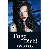 """F�ge Dich!: Die Unterwerfung einer Sklavinvon """"Eva Stern"""""""