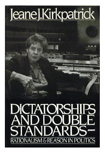 Dictatorships and double standards: Rationalism and reason in politics PDF