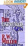 The Captured Gun: Sgt. Miller's War