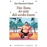 """Vom Sumo, der nicht dick werden konntevon """"Eric-Emmanuel Schmitt"""""""