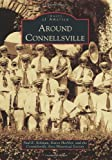 img - for Around Connellsville (Images of America) book / textbook / text book