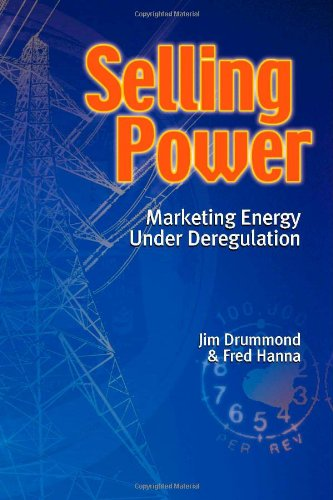 Selling Power - Marketing Energy Under Deregulation
