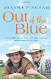 Joanna Fincham Out of the Blue: A City Girl's Tale of True Love and Romance with a Man on the Land