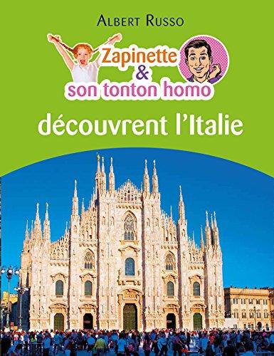 Couverture du livre Zapinette et son tonton homo découvrent l'Italie