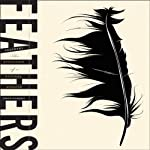 Feathers: The Evolution of a Natural Miracle | Thor Hanson