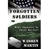 Forgotten Soldiers What Happened to Jacob Walden ~ Warren Martin