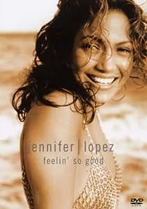 Jennifer Lopez : Feelin'So Good