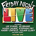 Friday Night Live, Volume 1  by Lee Evans, Hugh Laurie, Jo Brand, Harry Enfield, Julian Clary, Stephen Fry Narrated by Lee Evans, Hugh Laurie, Jo Brand, Harry Enfield, Julian Clary, Stephen Fry