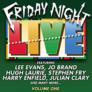 Friday Night Live, Volume 1 | [Lee Evans, Hugh Laurie, Jo Brand, Harry Enfield, Julian Clary, Stephen Fry]