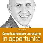 Come trasformare un reclamo in opportunità | Livre audio Auteur(s) : Adriano Gall Narrateur(s) : Andrea Sartori, Fabio Zulli, Federica Toti, Alessandro Lussiana, Seby Genova