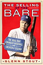 The Selling of the Babe The Deal That Changed Baseball and Created a Legend