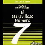 El Maravilloso Numero 7 [The Mystical Number 7] | Conny Mendez