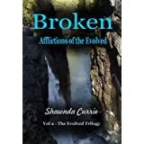 Broken - Afflictions of the Evolved (The Evolved Trilogy)