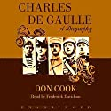 Charles de Gaulle (       UNABRIDGED) by Don Cook Narrated by Frederick Davidson