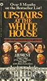 Upstairs at the White House (044630557X) by J. B. West