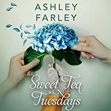 Sweet Tea Tuesdays | Livre audio Auteur(s) : Ashley Farley Narrateur(s) : Linda Henning