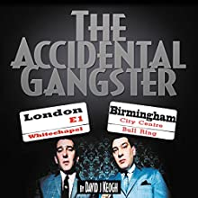 The Accidental Gangster Audiobook by David Keogh Narrated by David Keogh