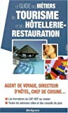 echange, troc Philippe Charollois, Fabrice Nidiau, Marie-Lorène Giniès, Sophie Le Gall - Le guide des métiers du tourisme et de l'hôtellerie-restauration