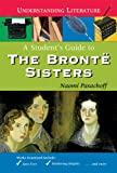 img - for A Student's Guide to the Bront  Sisters (Understanding Literature) book / textbook / text book