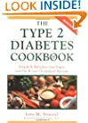 The Type 2 Diabetes Cookbook : Simple & Delicious Low-Sugar, Low-Fat, & Low-Cholesterol Recipes