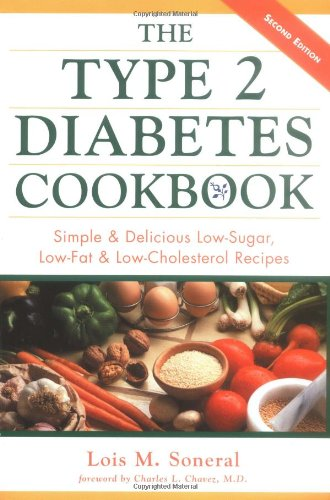 The Type 2 Diabetes Cookbook : Simple & Delicious Low-Sugar, Low-Fat, & Low-Cholesterol Recipes by Lois Soneral