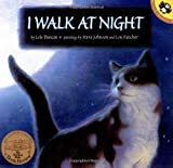 I Walk at Night (Picture Puffin Books) (014230090X) by Duncan, Lois