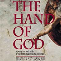 The Hand of God: A Journey from Death to Life by the Abortion Doctor Who Changed His Mind (       UNABRIDGED) by Bernard N. Nathanson Narrated by Kevin Charles Minatrea