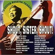 Amazon.com: Shout Sister Shout! Sister Rosetta Tharpe: Shout, Sister, Shout: A Tribute to Sister Rosetta Tharpe: Music