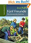 F�nf Freunde - Drei dramatische Erleb...